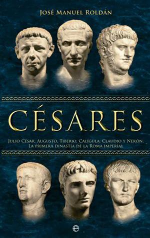 Nueva publicación: Césares, de José Manuel Roldán.