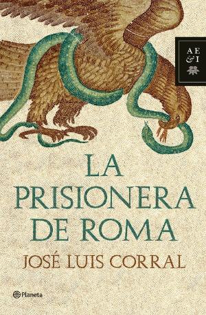 Crítica literaria: La prisionera de Roma, de José Luis Corral.