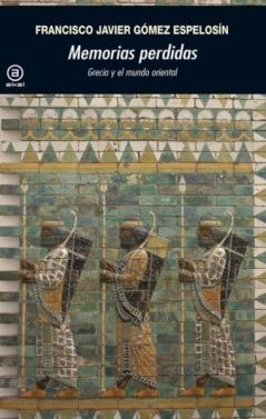 memorias.perdidas.grecia.y.el.mundo.oriental.9788446037316