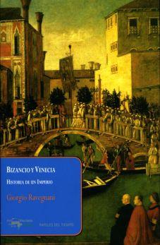 Bizancio y Venecia. Historia de un Imperio_portada