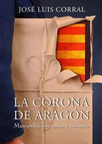 La corona de Aragón - Manipulación mito e historia