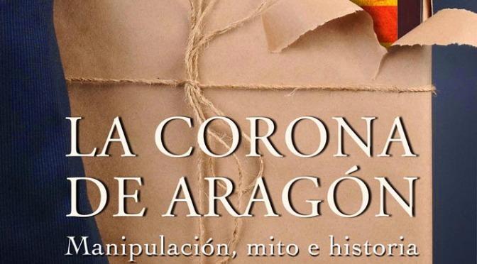 La corona de Aragón_Manipulación mito e historia_destacado
