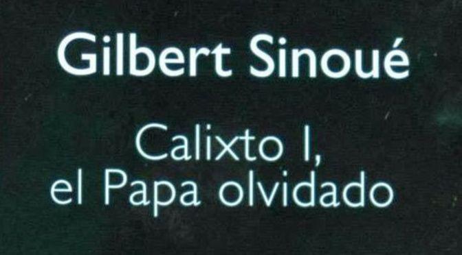 Calixto I, el Papa Olvidado, de Gilbert Sinoué, Ediciones B_destacado