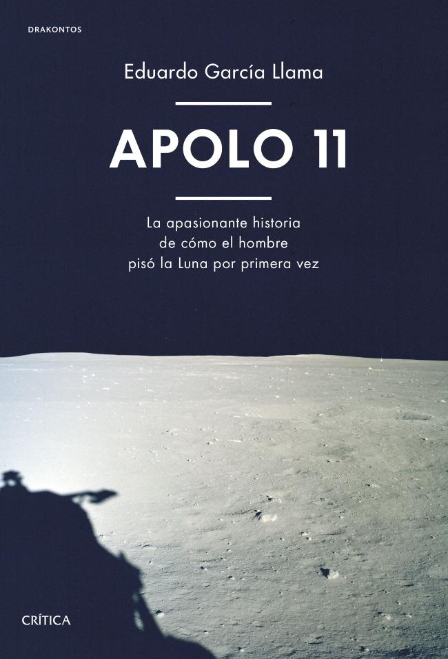Apolo 11_La apasionante historia de como el hombre piso la Luna por primera vez