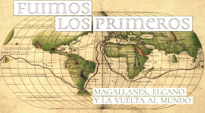 Fuimos los primeros._Magallanes_Elcano y la vuelta al mundo