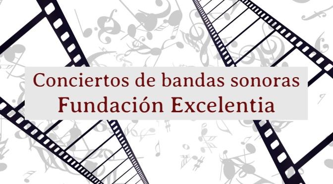 Conciertos bandas sonoras_Fundacion Excelentia