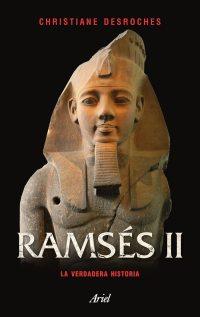 Ramsés II_La verdadera historia_Christiane Desroches_Noblecourt_1