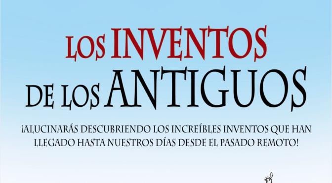Los inventos de los antiguos_Javier Sanz