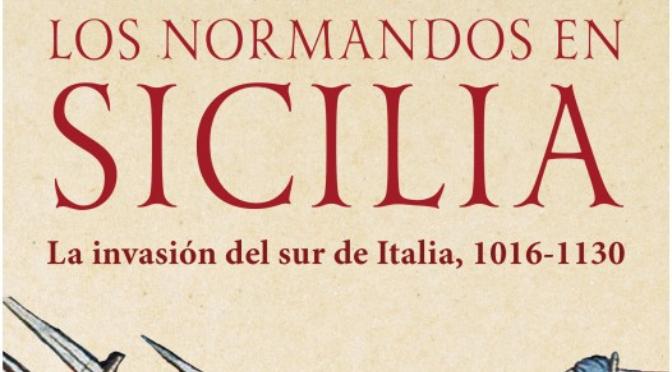 Los normandos en Sicilia, Publicación Los normandos en Sicilia_John Julius_Norwich_destacado