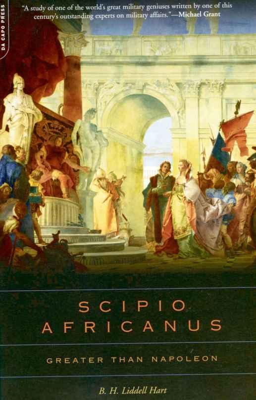 Scipio Africanus_Greater than Napoleon_1