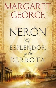 Nerón, El esplendor y la derrota, de Margaret George_portada