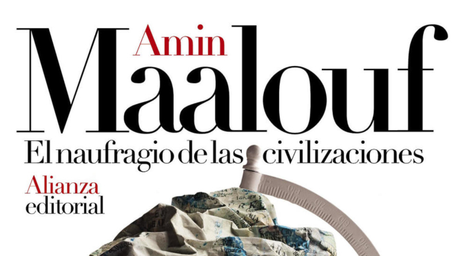 El naufragio de las civilizaciones_Amin Maalouf_destacado