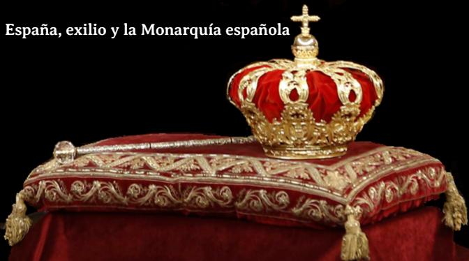 España_exilio y la Monarquia española