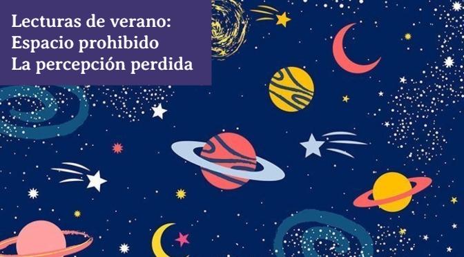 Lecturas de verano_Espacio prohibido_La percepcion perdida