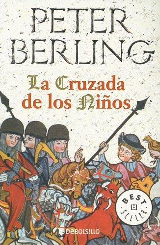 Peter Berling_La Cruzada de los niños_1