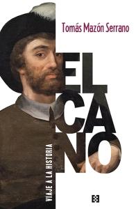 Elcano, viaje a la historia, de Tomás Mazón
