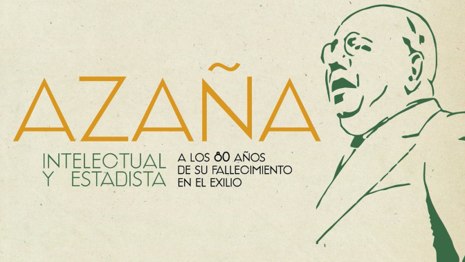 Exposicion Azaña_Intelectual y estadista