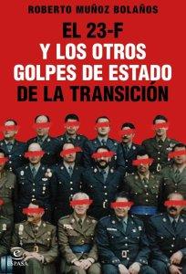 El 23F y los otros golpes de Estado de la Transicion_1