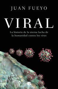 Viral_La historia de la eterna lucha de la humanidad contra los virus_portada