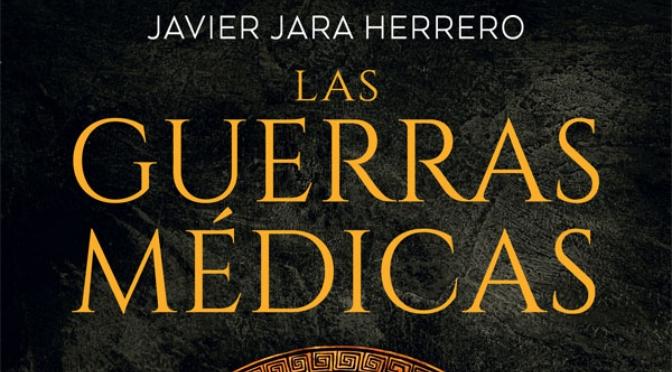 Las Guerras Medicas_Javier Jara Herrero_destacado
